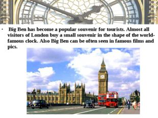 Big Ben has become a popular souvenir for tourists. Almost all visitors of L