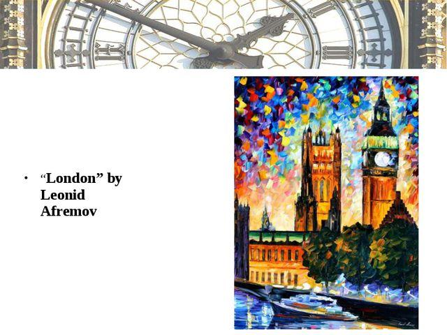 """London"" by Leonid Afremov"