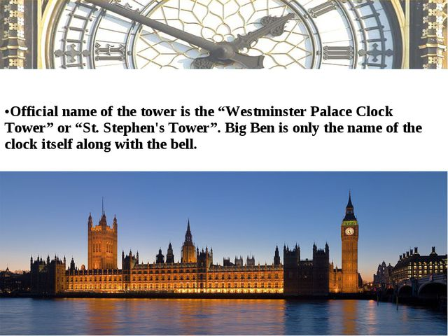 """Official name of the tower is the """"Westminster Palace Clock Tower"""" or """"St. S..."""