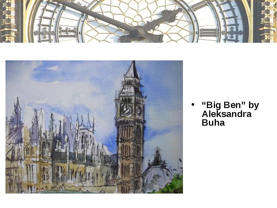 """""""Big Ben"""" by Aleksandra Buha"""