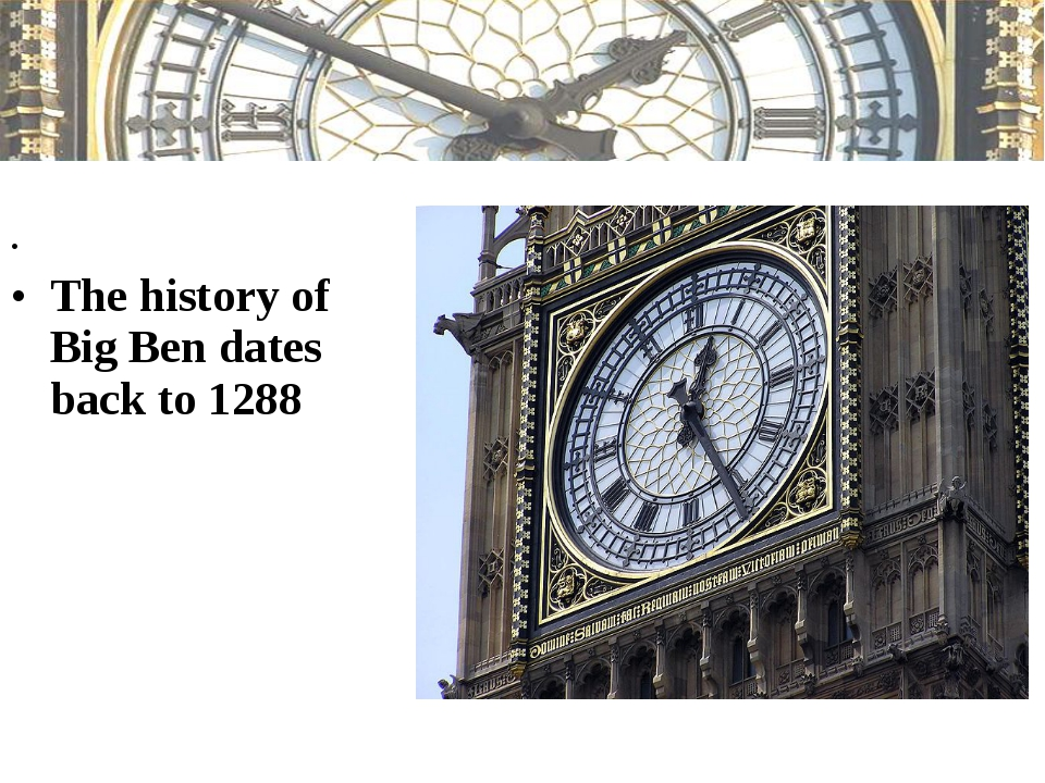 The history of Big Ben dates back to 1288