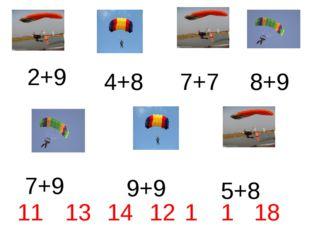4+8 2+9 7+7 8+9 7+9 9+9 5+8 11 13 14 12 16 17 18