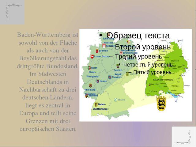 Baden-Württemberg ist sowohl von der Fläche als auch von der Bevölkerungszahl...