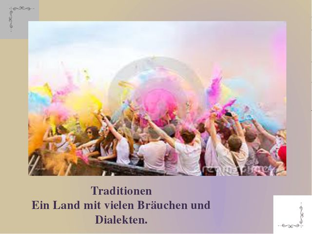 Traditionen Ein Land mit vielen Bräuchen und Dialekten.