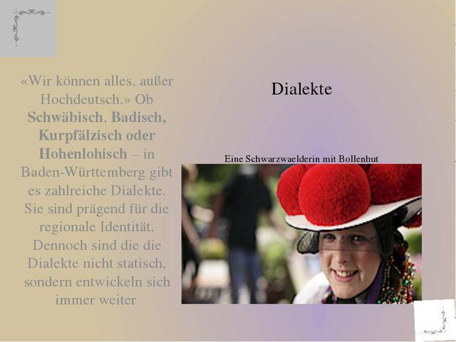 Dialekte Eine Schwarzwaelderin mit Bollenhut «Wir können alles, außer Hochde...