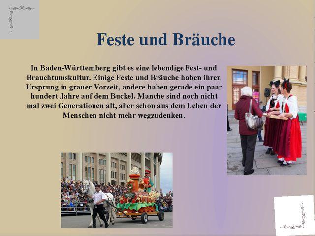 In Baden-Württemberg gibt es eine lebendige Fest- und Brauchtumskultur. Einig...
