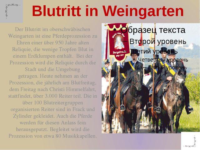 Der Blutritt im oberschwäbischen Weingarten ist eine Pferdeprozession zu Ehre...