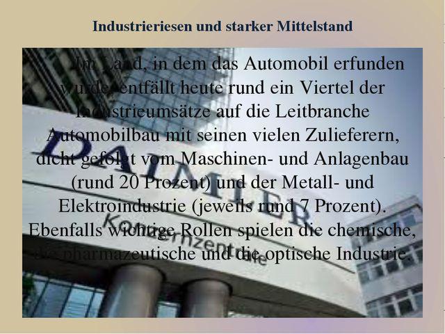 Industrieriesen und starker Mittelstand Im Land, in dem das Automobil erfunde...