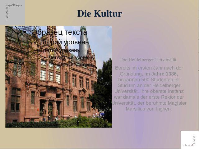 Die Kultur Die Heidelberger Universität Bereits im ersten Jahr nach der Grün...