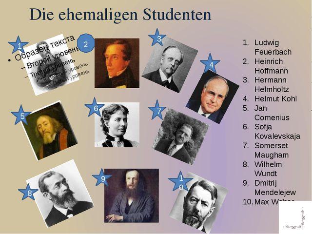 Die ehemaligen Studenten 1 2 3 4 5 6 7 8 9 10 Ludwig Feuerbach Heinrich Hoffm...