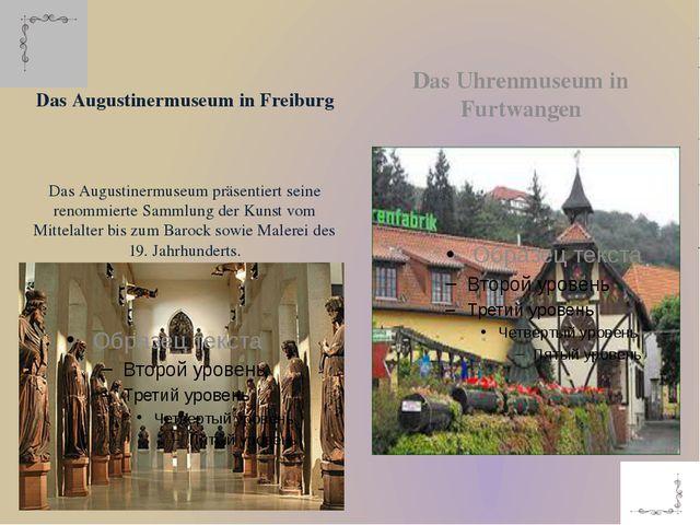 Das Augustinermuseum in Freiburg Das Augustinermuseum präsentiert seine renom...