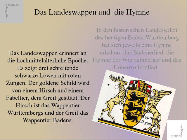 Das Landeswappen und die Hymne Das Landeswappen erinnert an die hochmittelalt...