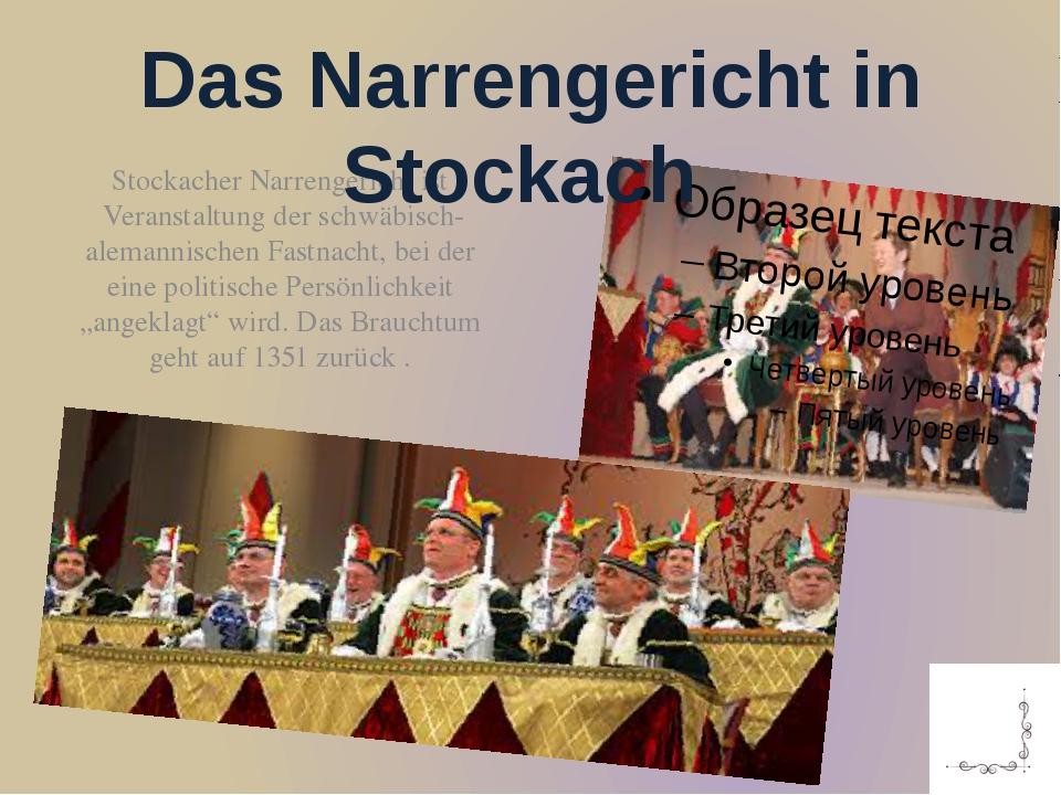 Stockacher Narrengericht ist Veranstaltung derschwäbisch-alemannischen Fast...
