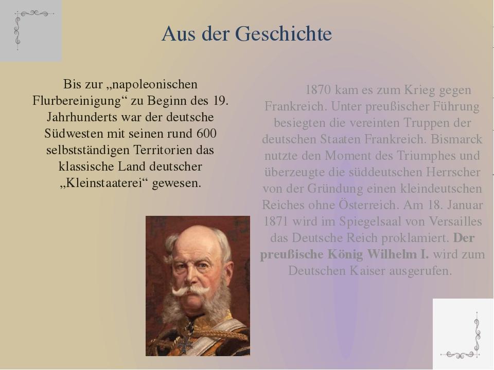 """Aus der Geschichte Bis zur """"napoleonischen Flurbereinigung"""" zu Beginn des 19...."""