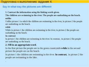 1. Contrast the information using the linking words given. The children are s