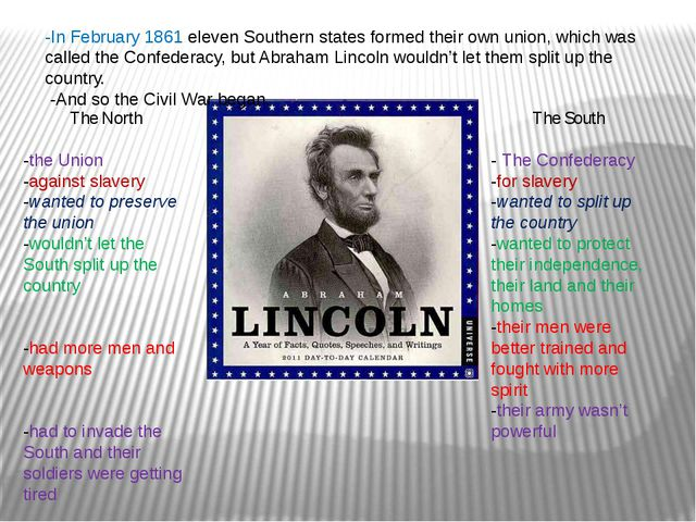 -In February 1861 eleven Southern states formed their own union, which was ca...