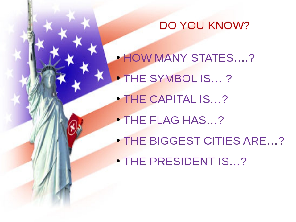 DO YOU KNOW? HOW MANY STATES….? THE SYMBOL IS… ? THE CAPITAL IS…? THE FLAG HA...