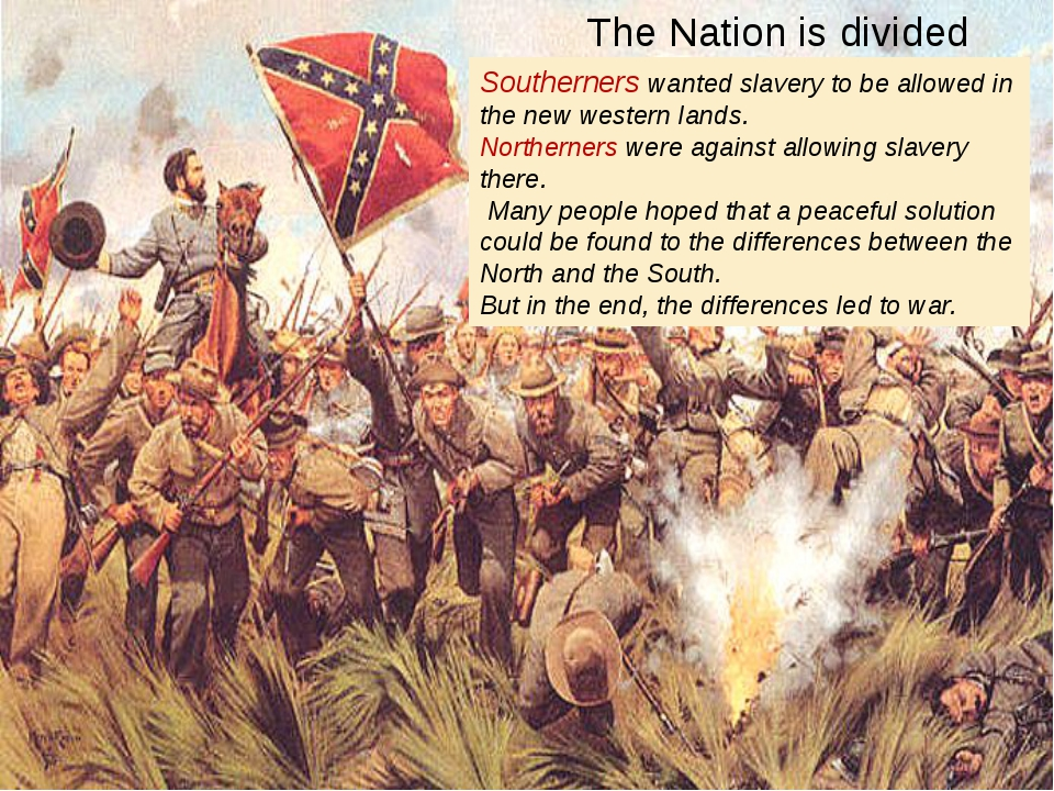 The Nation is divided Southerners wanted slavery to be allowed in the new wes...