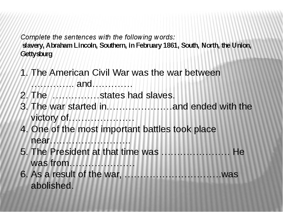 Complete the sentences with the following words: slavery, Abraham Lincoln, So...