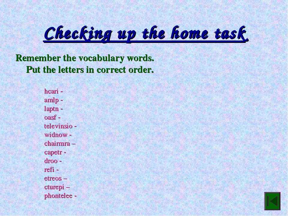 Checking up the home task  Remember the vocabulary words. Put the letters i...