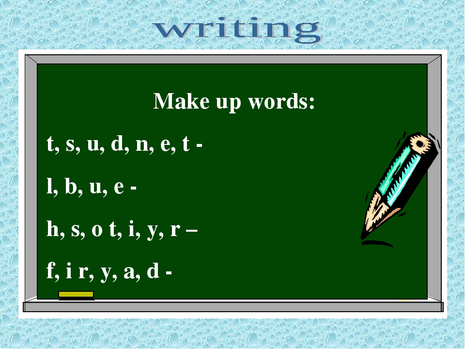 Make up words: t, s, u, d, n, e, t - l, b, u, e - h, s, o t, i, y, r – f, i r...