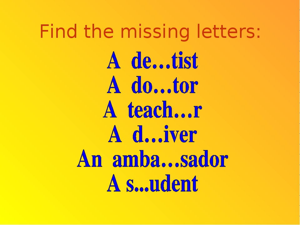 Find the missing letters: