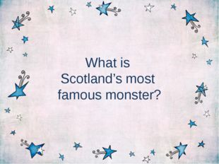 What is Scotland's most famous monster?