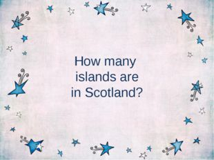 How many islands are in Scotland?