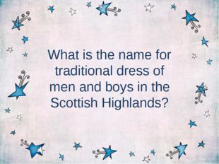 What is the name for traditional dress of men and boys in the Scottish Highla