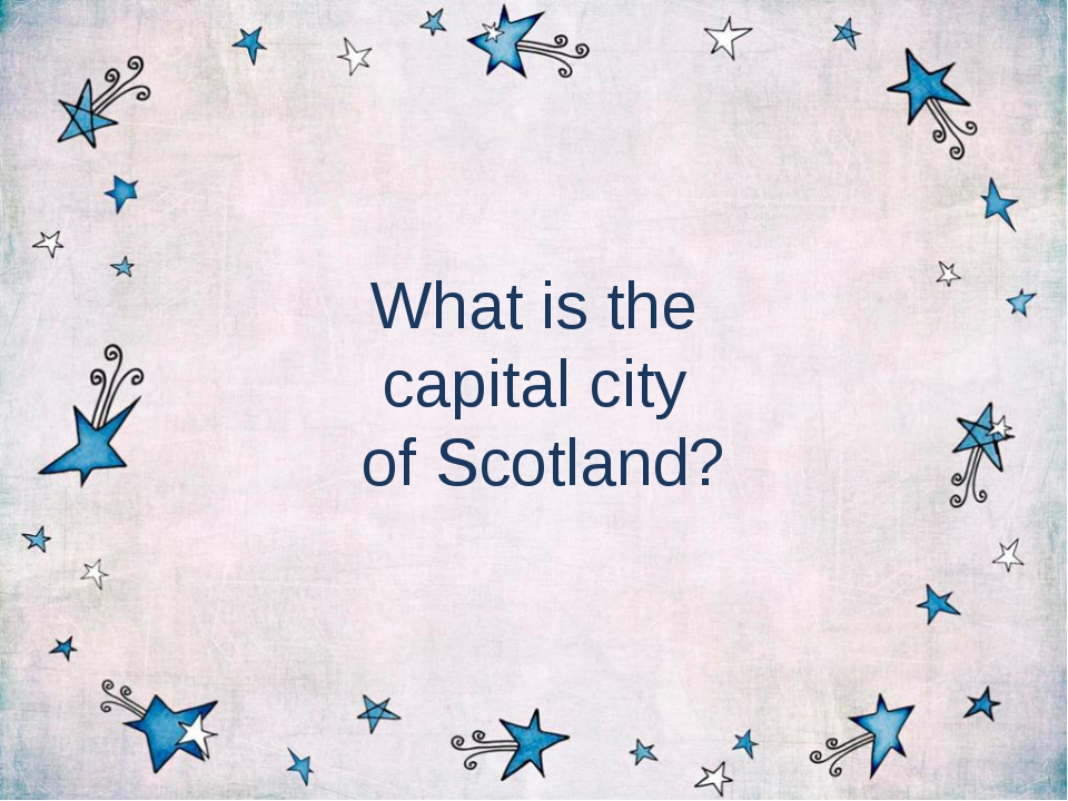 What is the capital city of Scotland?