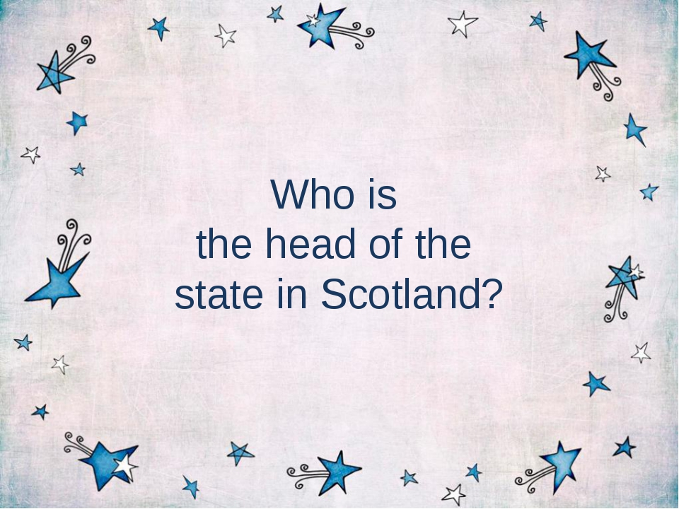 Who is the head of the state in Scotland?