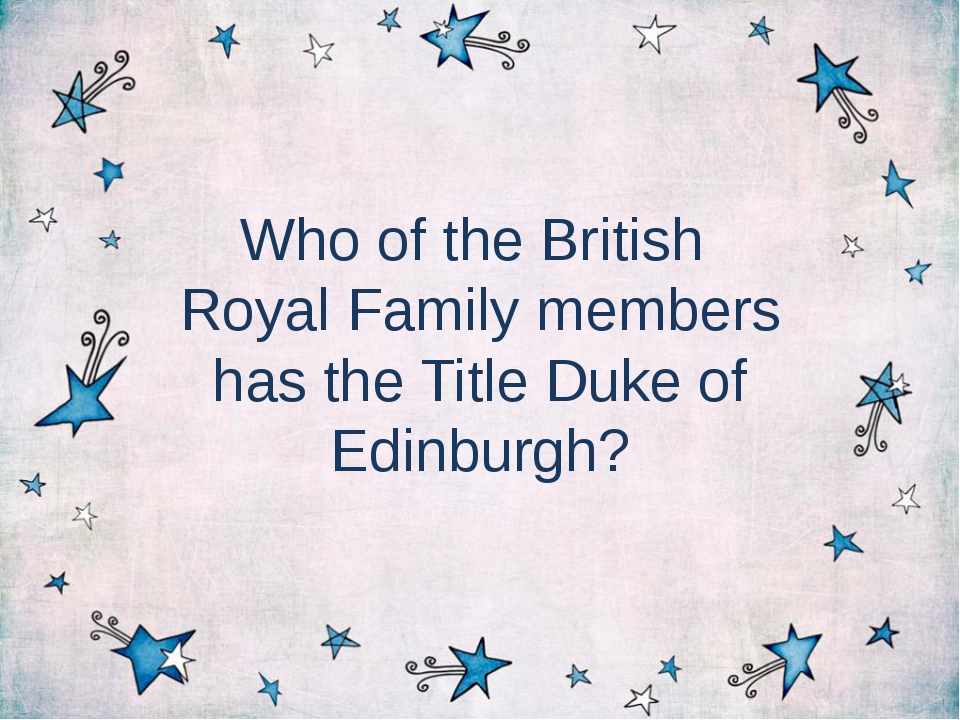 Who of the British Royal Family members has the Title Duke of Edinburgh?