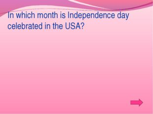 In which month is Independence day celebrated in the USA?