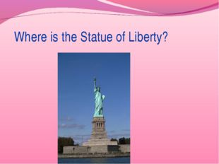 Where is the Statue of Liberty?
