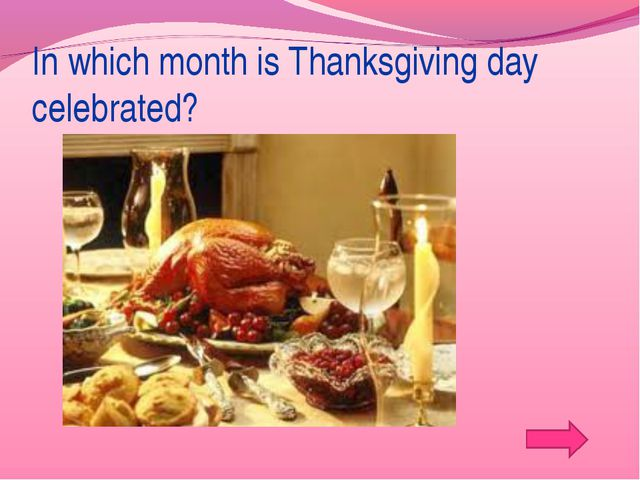 In which month is Thanksgiving day celebrated?
