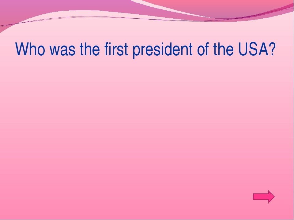 Who was the first president of the USA?