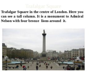 Trafalgar Square Trafalgar Square in the centre of London. Here you can see a