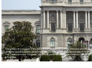 The Library of Congress is the nation's first established cultural instituti