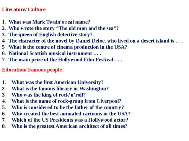 Literature/ Culture 1. What was Mark Twain's real name? 2. Who wrote the sto...