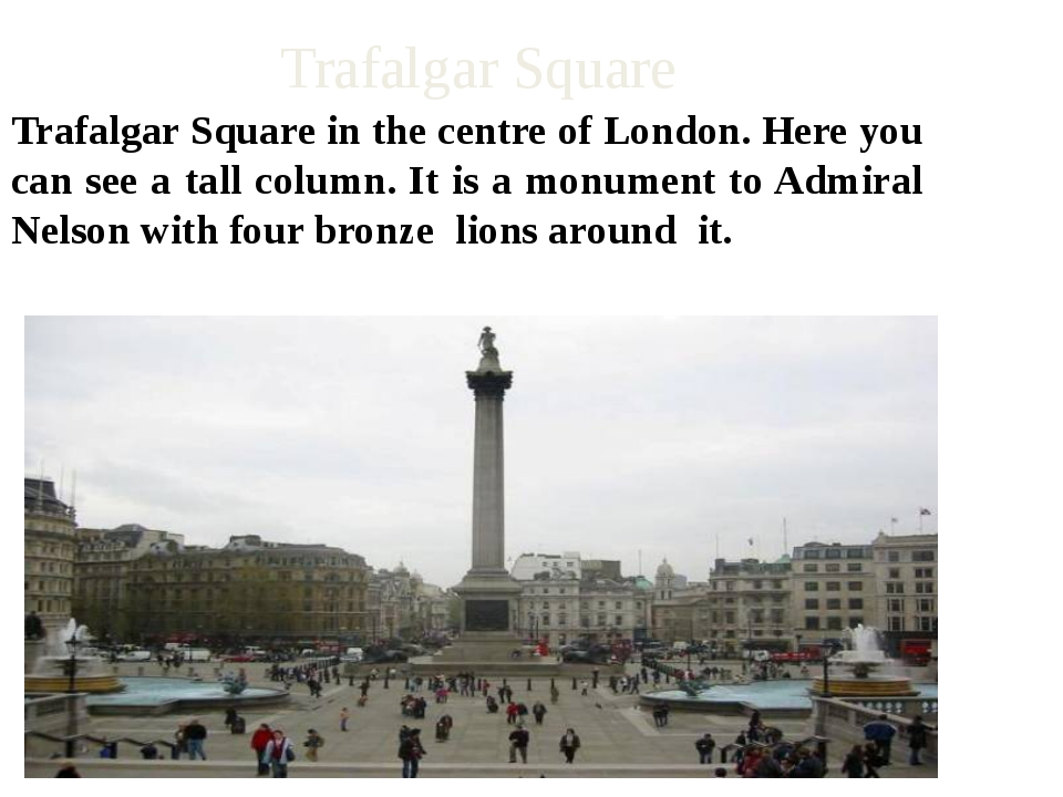 Trafalgar Square Trafalgar Square in the centre of London. Here you can see a...
