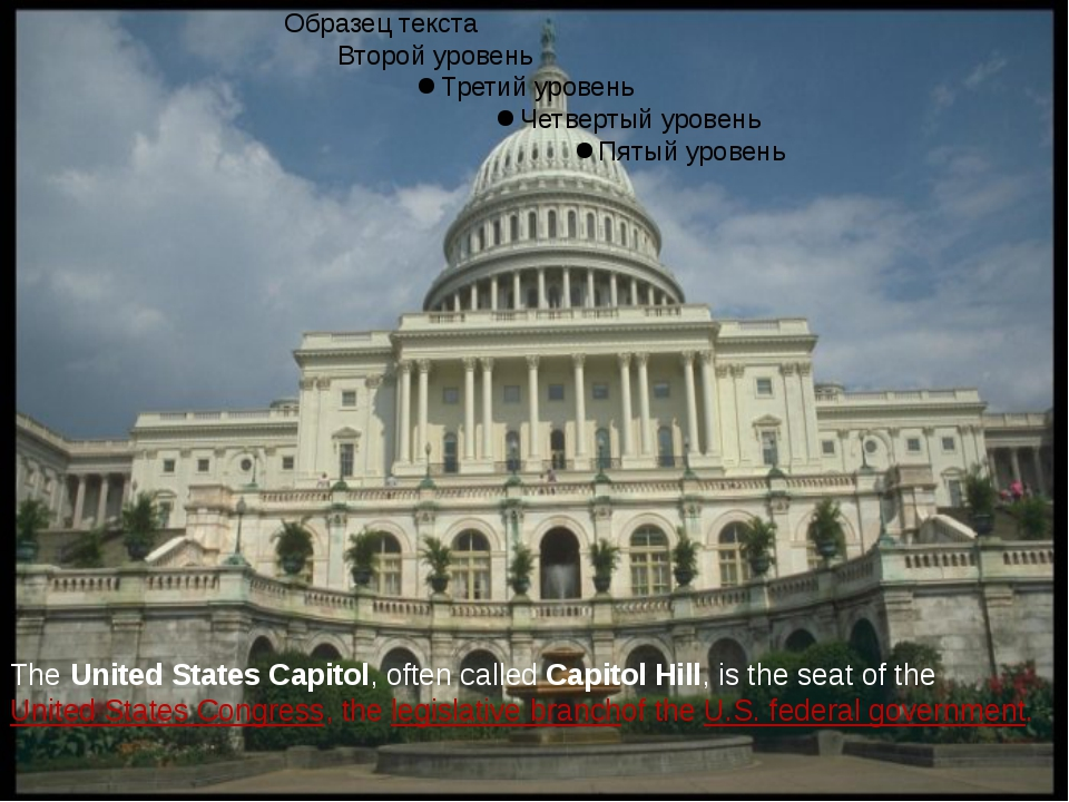 The United States Capitol, often called Capitol Hill, is the seat of the Uni...