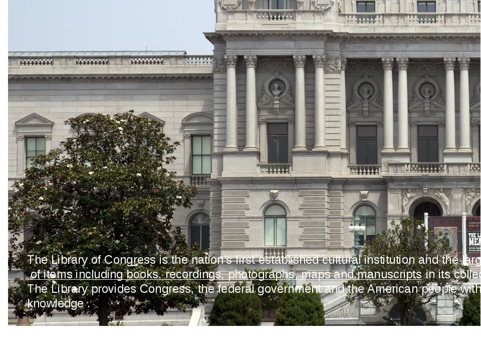 The Library of Congress is the nation's first established cultural instituti...