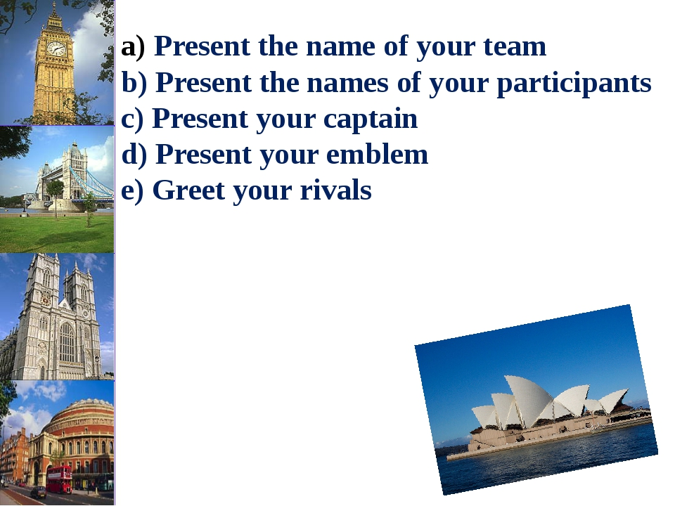 Present the name of your team b) Present the names of your participants с) P...