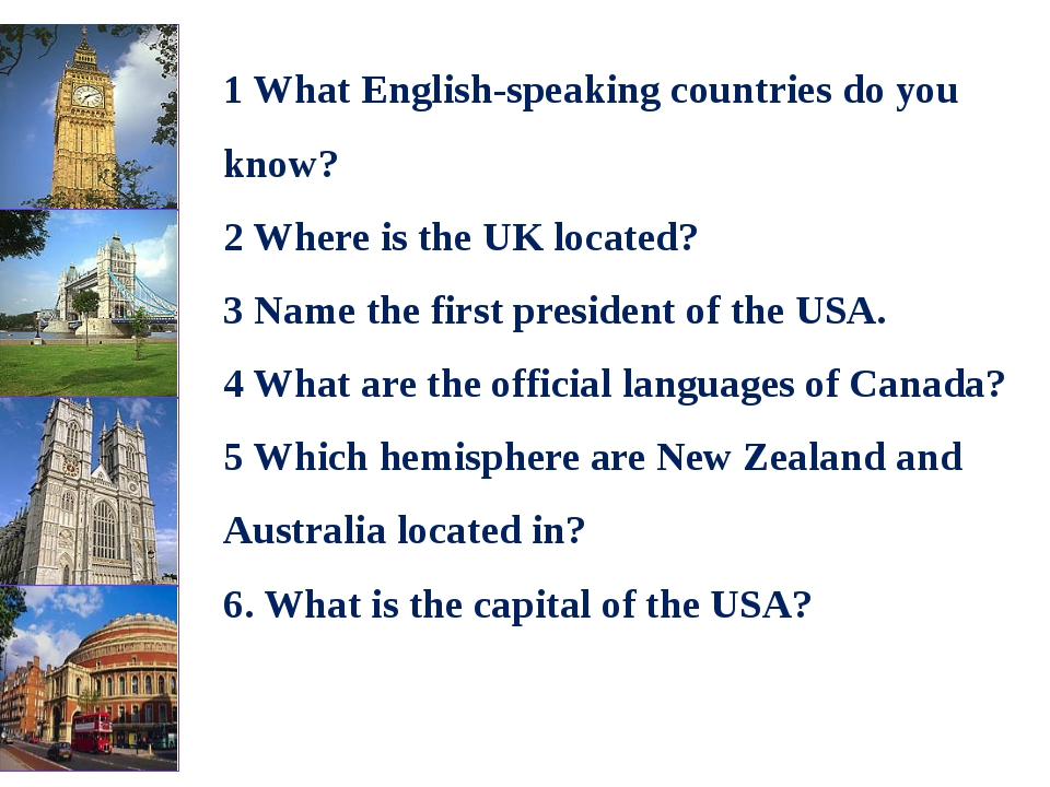 1 What English-speaking countries do you know? 2 Where is the UK located? 3 N...