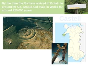 By the time the Romans arrived in Britain in around 50 AD, people had lived i