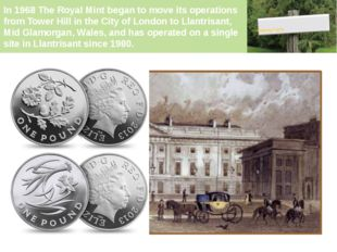 In 1968 The Royal Mint began to move its operations from Tower Hill in the Ci