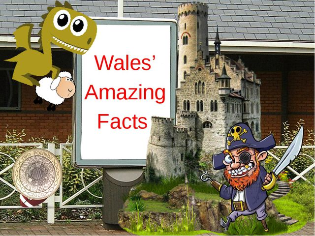 Wales' Amazing Facts