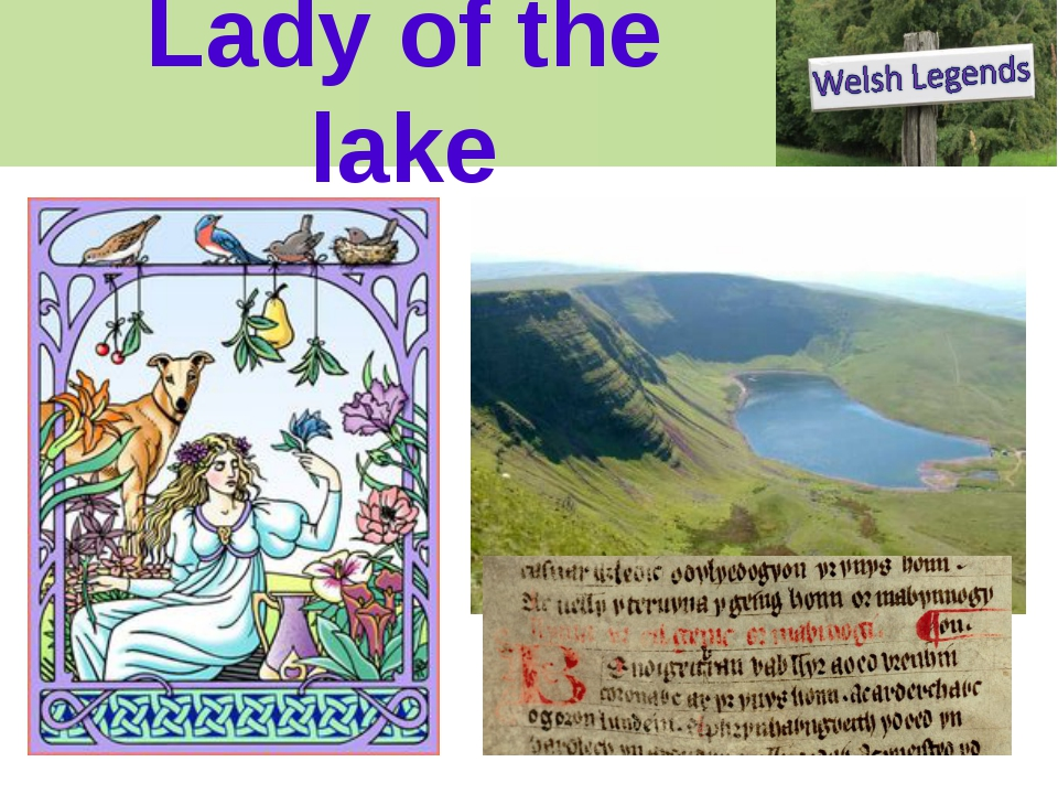 Lady of the lake Our stories Everywhere you go in Wales someone will point ou...