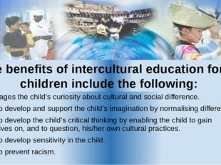 The benefits of intercultural education for all children include the followin