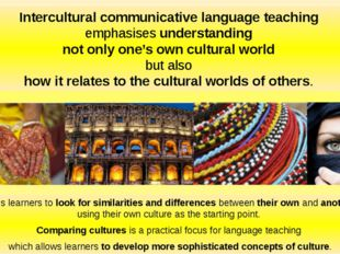 Intercultural communicative language teaching emphasises understanding not on
